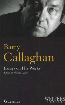 Barry Callaghan: Essays on His Works (Paperback)