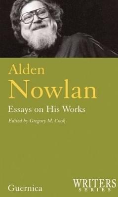Alden Nowlan, Essays on His Works (Paperback)