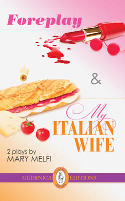 Foreplay & My Italian Wife: 2 Plays (Paperback)