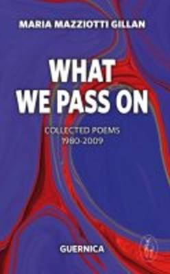 What We Pass On: Collected Poems: 1980-2009 (Paperback)