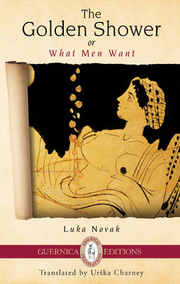 Golden Shower: Or What Men Want (Paperback)
