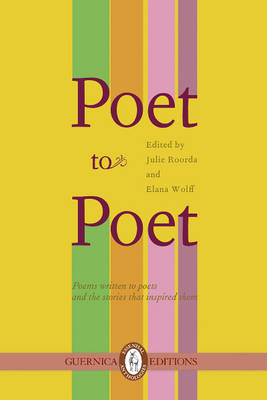 Poet to Poet: Poems Written to Poets & the Stories That Inspired Them (Paperback)