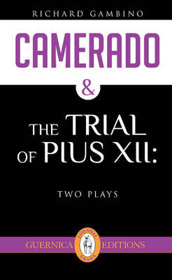Camerado & The Trial of Pius XII: Two Plays (Paperback)