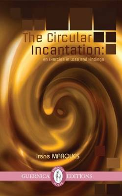 Circular Incantation: An Exercise in Loss & Findings (Paperback)