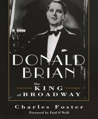 Donald Brian: King of Broadway (Paperback)