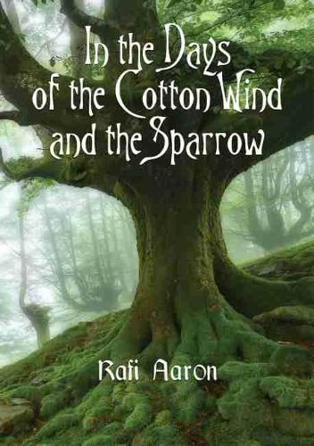 In the Days of the Cotton Wind and the Sparrow (Paperback)