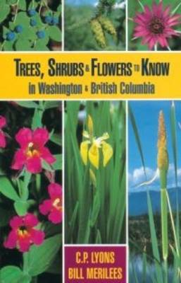 Trees, Shrubs and Flowers to Know in British Columbia and Washington (Paperback)