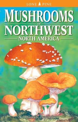 Mushrooms of Northwest North America (Paperback)