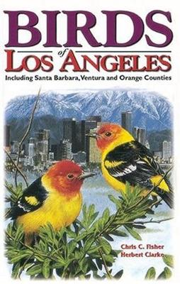 Birds of Los Angeles: Including Santa Barbara, Ventura, and Orange Counties (Paperback)