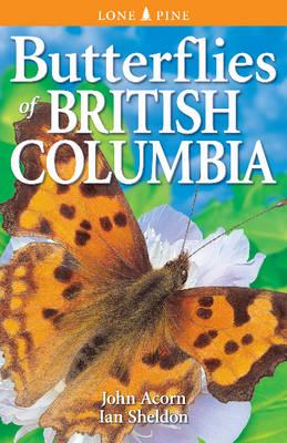 Butterflies of British Columbia (Paperback)