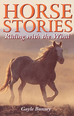 Horse Stories: Riding with the Wind (Paperback)
