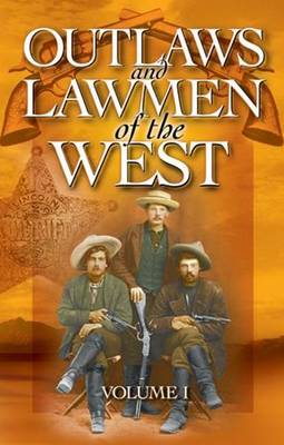 Outlaws and Lawmen of the West: Volume I (Paperback)