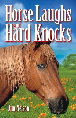 Horse Laughs and Hard Knocks (Paperback)