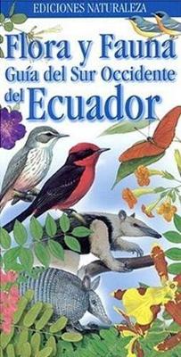 Flora y Fauna Guia del Sur Occidente del Ecuador (Paperback)