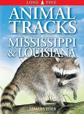 Animal Tracks of Mississippi and Louisiana (Paperback)