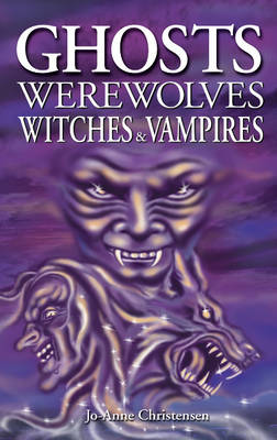 Ghosts, Werewolves, Witches and Vampires (Paperback)