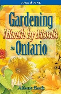 Gardening Month by Month in Ontario (Paperback)