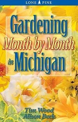 Gardening Month by Month in Michigan (Paperback)