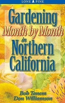 Gardening Month by Month in Northern California (Paperback)