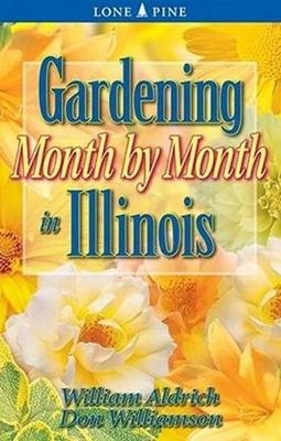 Gardening Month by Month in Illinois (Paperback)