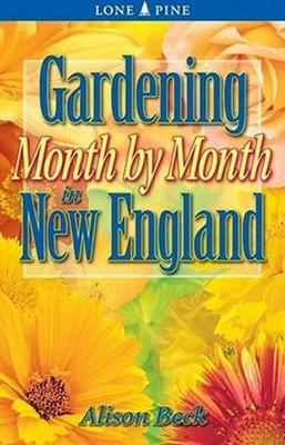 Gardening Month by Month in New England (Paperback)