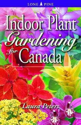 Indoor Plant Gardening for Canada (Paperback)