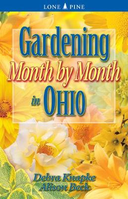 Gardening Month by Month in Ohio (Paperback)