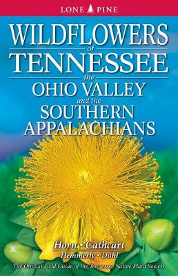 Wildflowers of Tennessee, the Ohio Valley and the Southern Appalachians (Paperback)