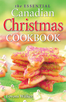 Essential Canadian Christmas Cookbook, The (Paperback)