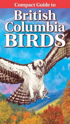 Compact Guide to British Columbia Birds (Paperback)