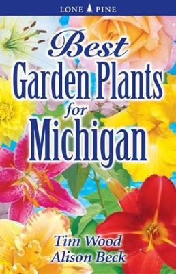 Best Garden Plants for Michigan (Paperback)