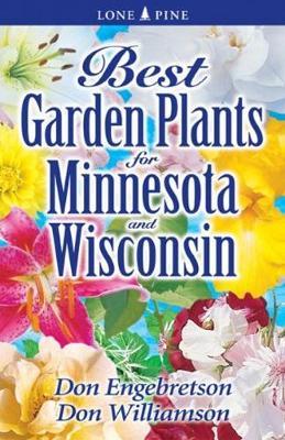 Best Garden Plants for Minnesota and Wisconsin (Paperback)