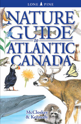 Nature Guide to Atlantic Canada (Paperback)