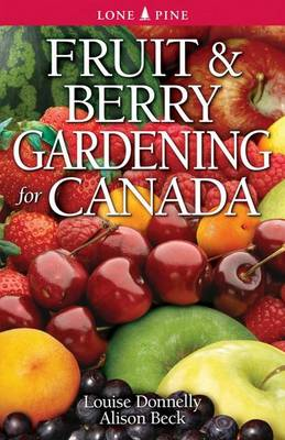 Fruit and Berry Gardening for Canada (Paperback)