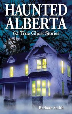 Haunted Alberta (Paperback)