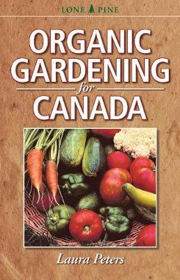 Organic Gardening for Canada (Paperback)