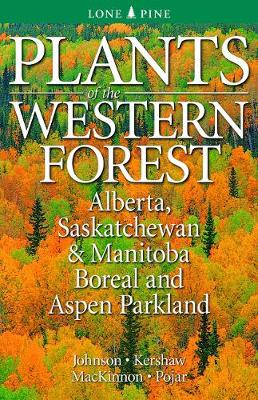 Plants of the Western Forest: Alaska to Minnesota Boreal and Aspen Parkland (Paperback)