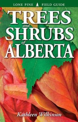 Trees and Shrubs of Alberta (Paperback)