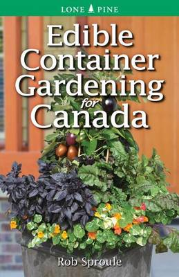 Edible Container Gardening for Canada (Paperback)