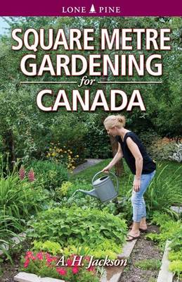 Square Metre Gardening for Canada (Paperback)
