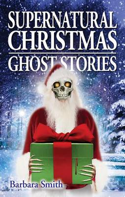 Supernatural Christmas Ghost Stories (Paperback)