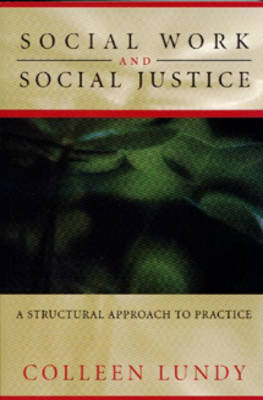 Social Work and Social Justice: A Structural Approach to Practice (Paperback)