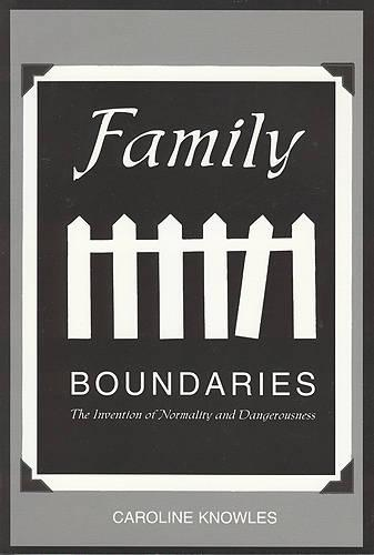 Family Boundaries: The Invention of Normality and Dangerousness (Paperback)