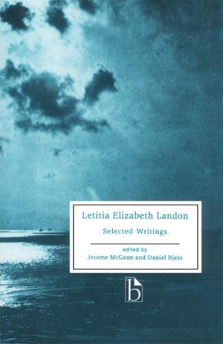 Laetitia Elizabeth Landon: Selected Writings - Broadview Literary Texts (Paperback)