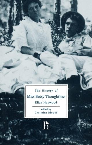 The History of Miss Betsy Thoughtless - Broadview Editions (Paperback)