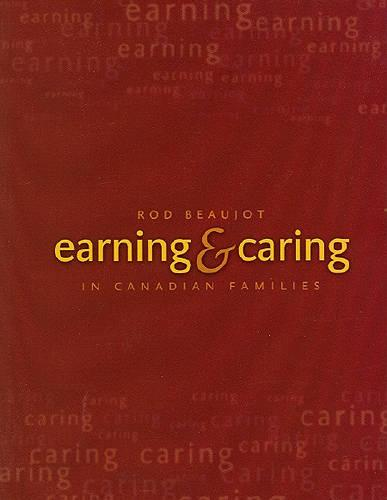 Earning and Caring in Canadian Families (Paperback)