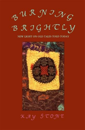 Burning Brightly: New Light on Old Tales Told Today (Paperback)