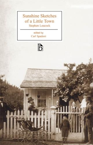 Sunshine Sketches of a Little Town - Broadview Editions (Paperback)
