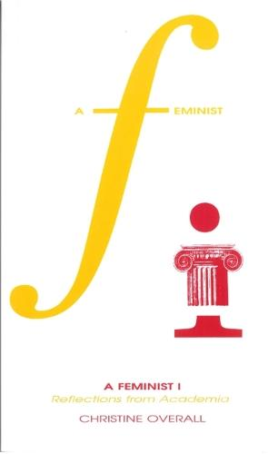 A Feminist I; Reflections from Academia (Paperback)
