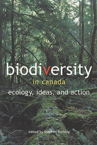 Biodiversity in Canada: Ecology, Ideas, and Action (Paperback)